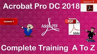Adobe Acrobat Pro DC 2018 Training A to Z ( Part 1 )