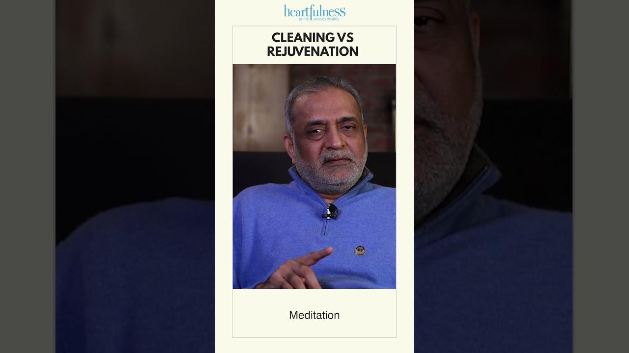 Cleaning vs Rejuvenation   Heartfulness   #shorts