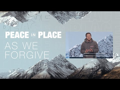 As We Forgive | Chad Fisher | Peace In Place