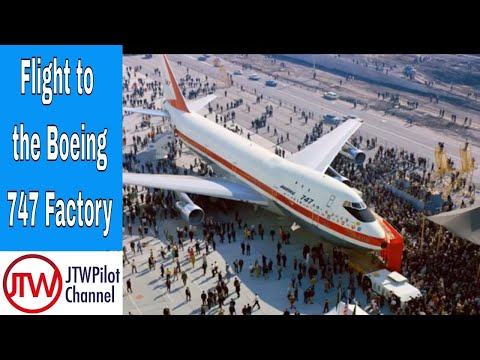 Flight to the Boeing 747 Factory