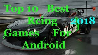 2018 - Top 10 Best HD High Graphic Racing Games For Android.|| Pro Gamers