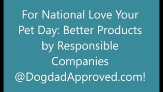 4 Great Pet Products for National Love Your Pet Day from DogdadApproved.com