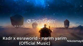 Kadr X Esraworld Narim Yarim Music.mp3