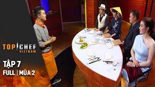 Top Chef Việt Nam Tập 7 | Mùa 2 | Lý Nhã Kỳ Ám Ảnh Ớt Chuông, Chef Thành Công Chef Ngậm Ngùi Ra Về