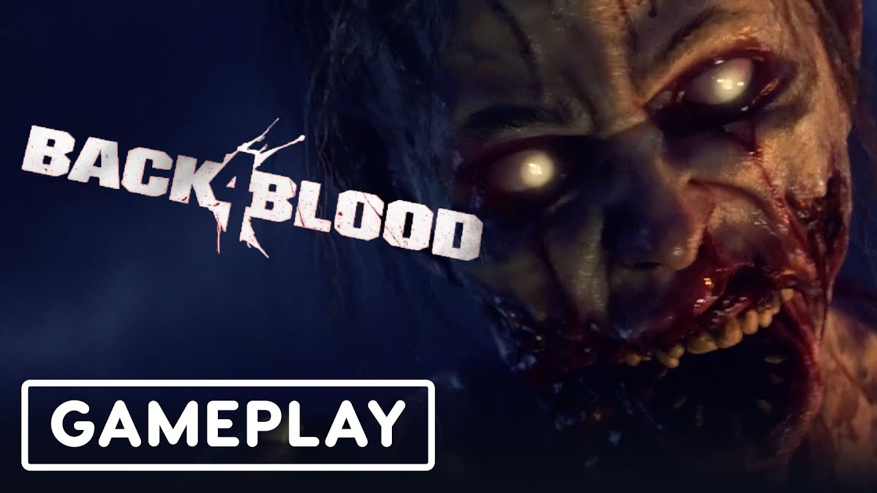 Back 4 Blood First Gameplay Revealed - IGN