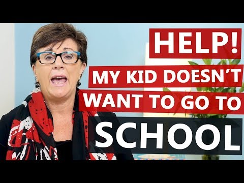 Help! My kid doesn't want to go to school