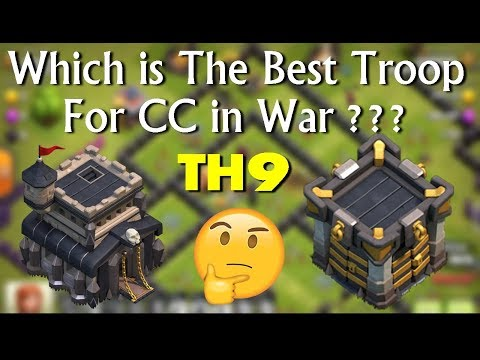 Best CC Troops To Defend In Clan War Town Hall 9 (TH9)   COC Best Clan Castle Troop In War