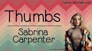 Thumbs With Lyrics Sabrina Carpenter