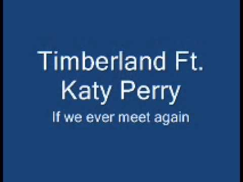 Timberland Ft. Katy Perry - if we ever meet again With Download
