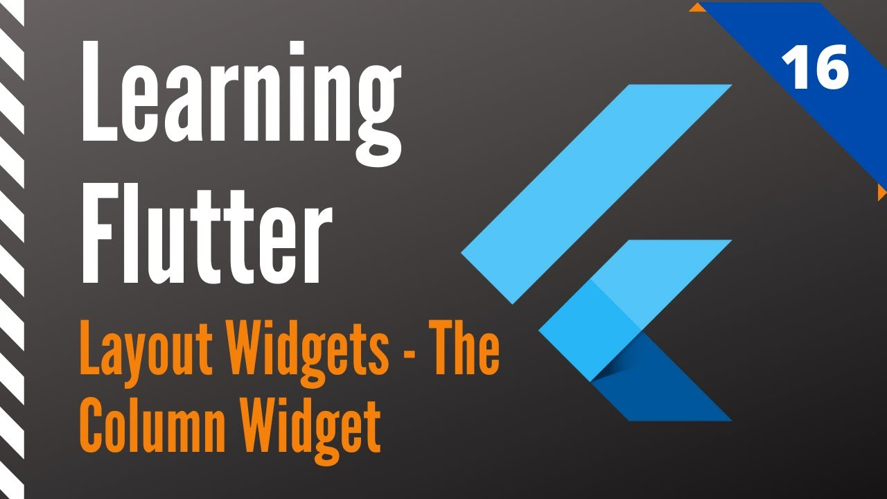 Learning Flutter, Part 16, Layout Widgets-The Column Widget