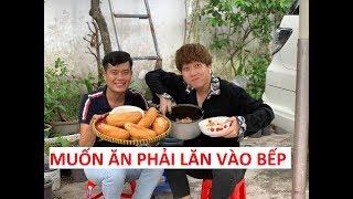 """""""Muốn ăn phải lăn vào bếp"""" phiên bản Khương Dừa và Phát La!!!"""