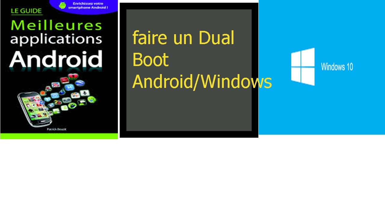 Comment Faire Un Dual Boot Android Windows