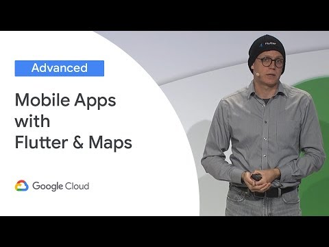 Build Mobile Apps With Flutter And Google Maps (Cloud Next '19)