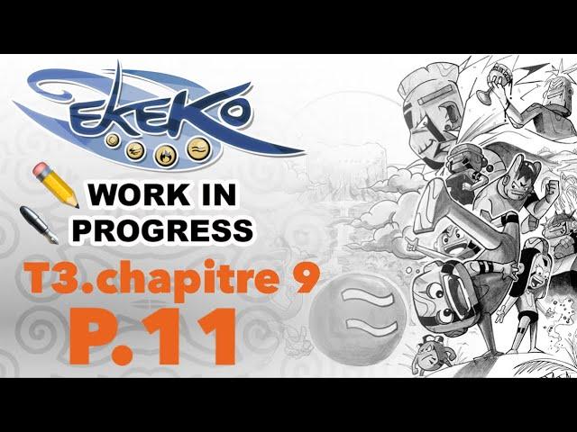 E1🖋-Work in progress : Ekeko Tome 3/ Page11-chapitre 9 «L'inauguration».
