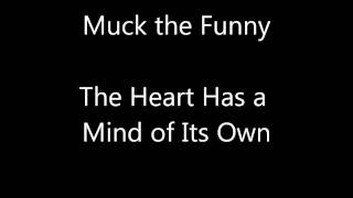 Muck the Funny - The Heart Has a Mind of Its Own HD