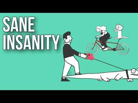 Sane Insanity