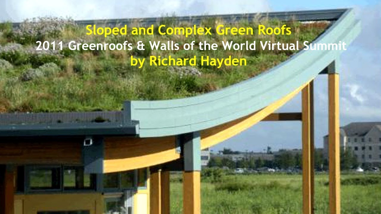 Vs2011 9 Quot Sloped And Complex Green Roofs Quot By Richard