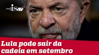 Lula pode sair da cadeia em setembro
