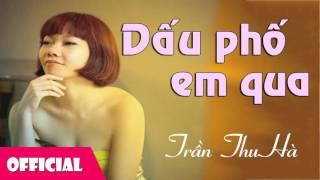 Dấu Phố Em Qua - Trần Thu Hà [Official Audio]