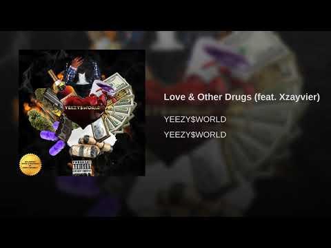 Love & Other Drugs Feat  Xzayvier