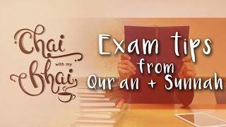 [S.1 Ep.7] Exam Tips From Qur'an & Sunnah    Chai With My Bhai