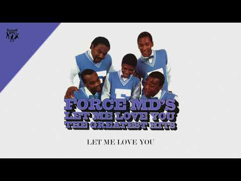 Force MD's - Let Me Love You