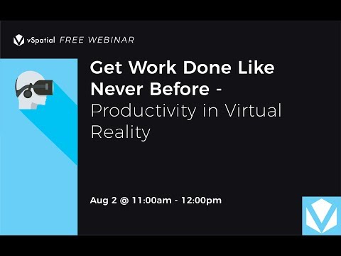 Get Work Done Like Never Before – Productivity in Virtual Reality