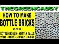 HOW TO MAKE BOTTLE BRICKS - WINE BOTTLE WALL GREEN BUILDING HOUSE CONSTRUCTION CUTTING WINE BOTTLES