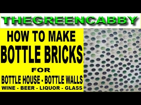 How To Make Bottle Bricks Wine Wall Green Building House Construction Cutting Bottles