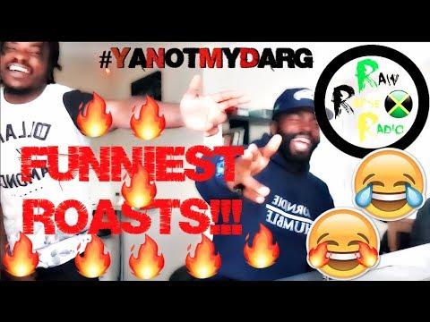 2017 FUNNIEST ROASTS|BANTER!!🔥| RAW RARSE RADIO | @JEM_MILLS @DRELOCC.22.09.91
