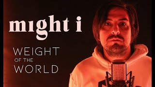 Might i - Weight of the World (Studio Session)