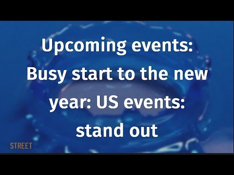Upcoming events: Busy start to the new year: US events stand out