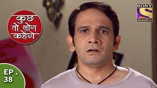 Kuch Toh Log Kahenge - Episode 38 - Mallika Fights With Ashutosh
