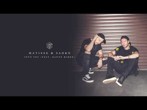 Matisse & Sadko - Into You (feat. Hanne Mjøen)