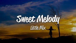 Download Little Mix - Sweet Melody (Lyrics)