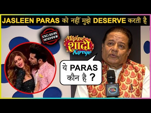 Anup Jalota SHOCKING Reaction On Jasleen & Paras Marriage | Mujhse Shaadi Karoge | EXCLUSIVE