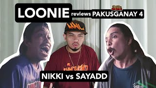 LOONIE | BREAK IT DOWN: Rap Battle Review E145 | PAKUSGANAY 4: NIKKI vs SAYADD