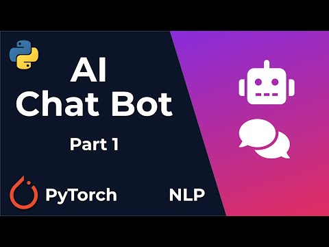 Chat Bot With PyTorch - NLP And Deep Learning - Python Tutorial (Part 1)