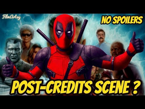 Does DEADPOOL 2 Have A Post-Credits Scene? FilmArtsy Special Focus #NOSPOILERS