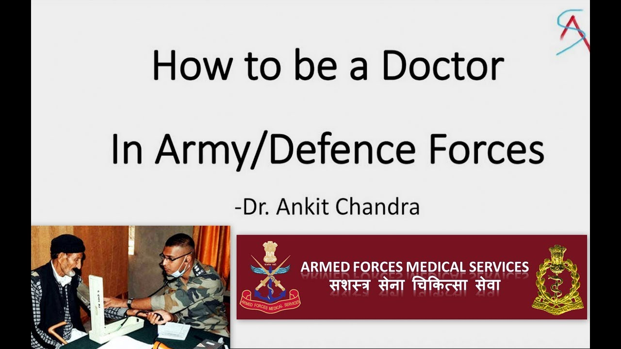 How to be a doctor in Army/Navy/Airforce in India ? - Dr Ankit Chandra