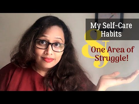 My Self-Care Habits and One Area of Struggle