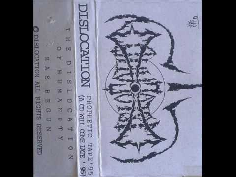 Dislocation - Prophetic Tape (Full Demo)...