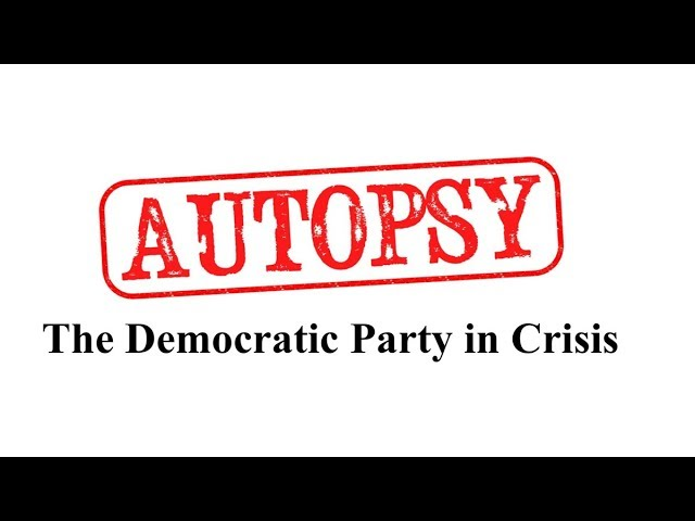 Autopsy: An Analysis of What Went Wrong with the Democratic Party in 2016