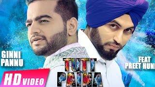 Tutt Paina : Ginni Pannu ft. Preet Hundal | New Punjabi Songs |HD| Latest Punjabi Songs