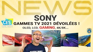 SONY : Gammes TV 2021 Dévoilées ! (GAMING, Cinéma, LCD, OLED...) CES 2021