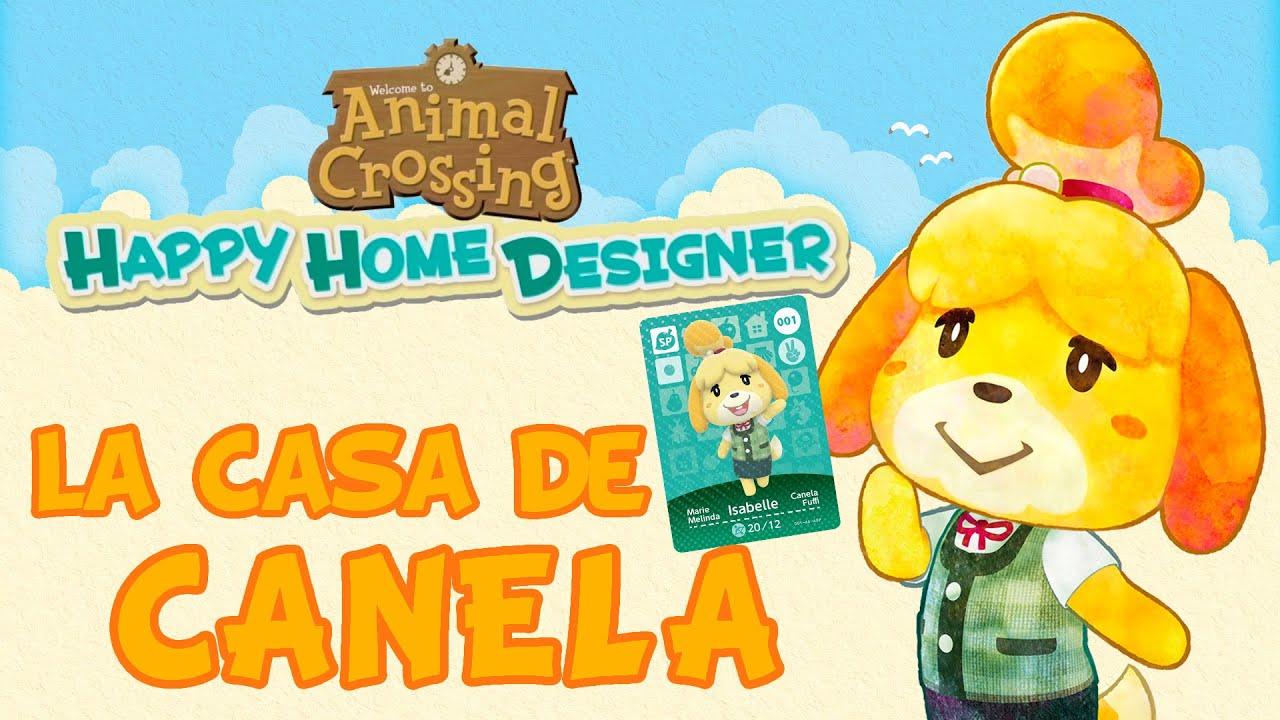 Animal Crossing Happy Home Designer La Casa M S Bonita Para Canela Youtube