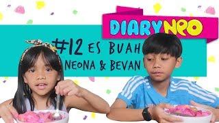 Es Buah Neona & Bevan | DiaryNeo
