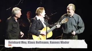 Hannes Wader – Klaus Hoffmann – Reinhard Mey