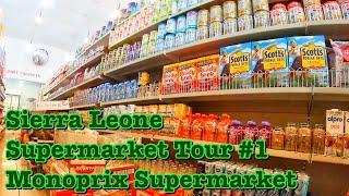 Sierra Leone Supermarket Tour #1: Monoprix Supermarket in Freetown, Sierra Leone
