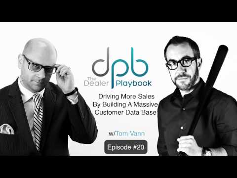 Tips For Car Sales People - Building A Database In The Auto Industry w/ Tom Vann
